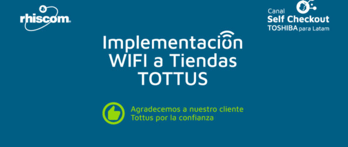 WIFI implementation for TOTTUS storesTOSHIBA® Self Checkout Channel for LatamTOSHIBA® Self Checkout SolutionNon-Contact Versatility